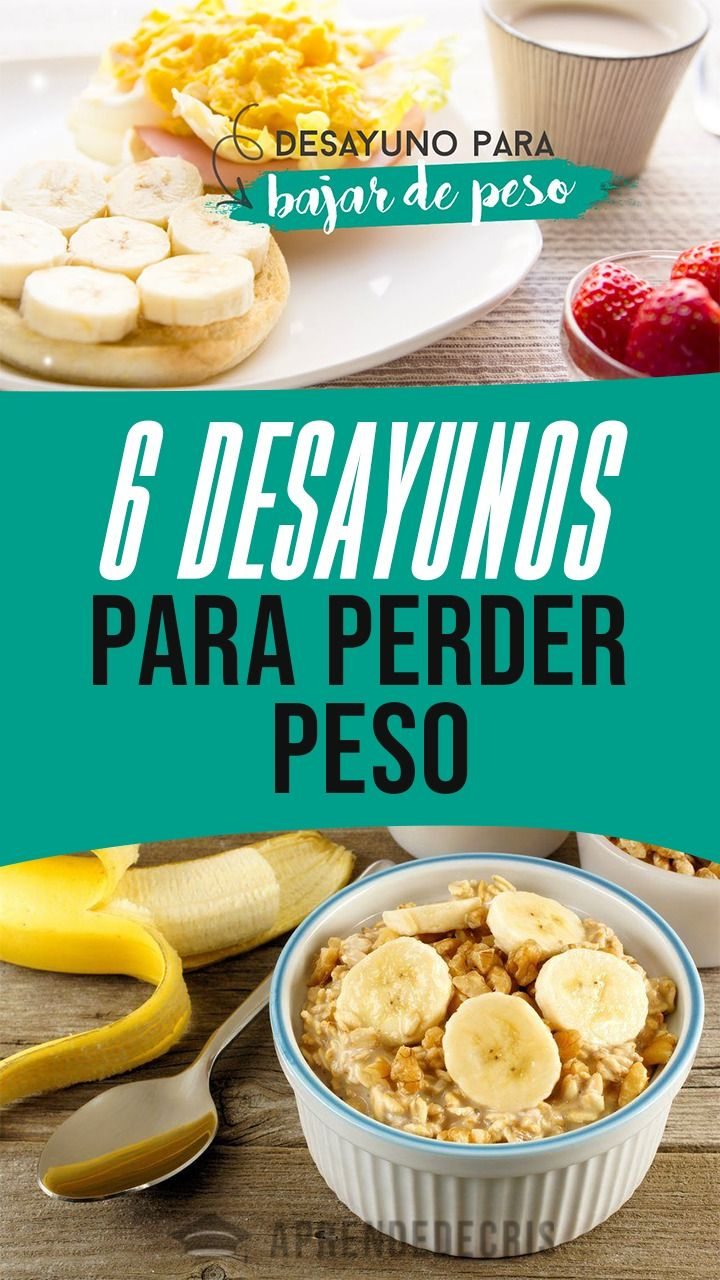 6 Desayunos Para Perder Peso Breakfast Food