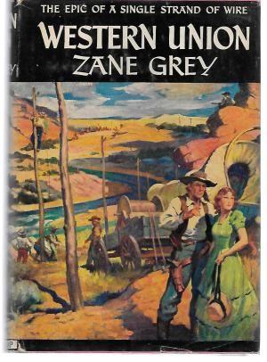 Western Union: Zane Grey
