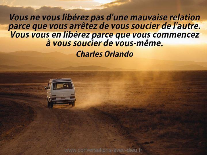 """""""Vous ne vous libérez pas d'une mauvaise relation parce que vous arrêtez de vous soucier de l'autre. Vous vous en libérez parce que vous commencez à vous soucier de vous-même.""""  - Charles Orlando  http://ift.tt/1V9s8wk"""