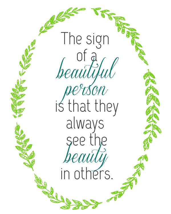 """""""The sign of a beautiful person is that they always see the beauty in others.""""  FREE PRINTABLE - landeelu.com"""