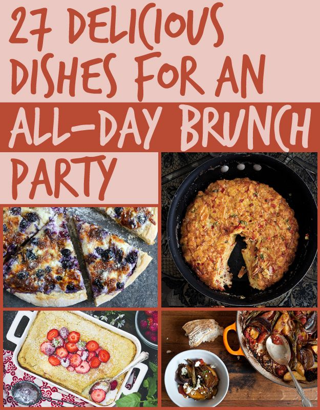 All of these will look and taste great, even after sitting out at room temperature all afternoon.-- 27 Delicious Dishes For An All-Day Brunch Party
