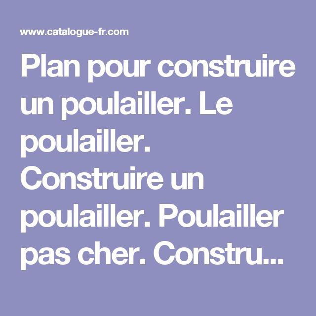 17 Best ideas about Construire Un Poulailler on Pinterest Construire poulailler, Plan pour  # Plan De Poulailler En Bois