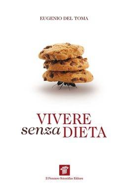 """""""Vivere senza dieta"""", Eugenio Del Toma"""