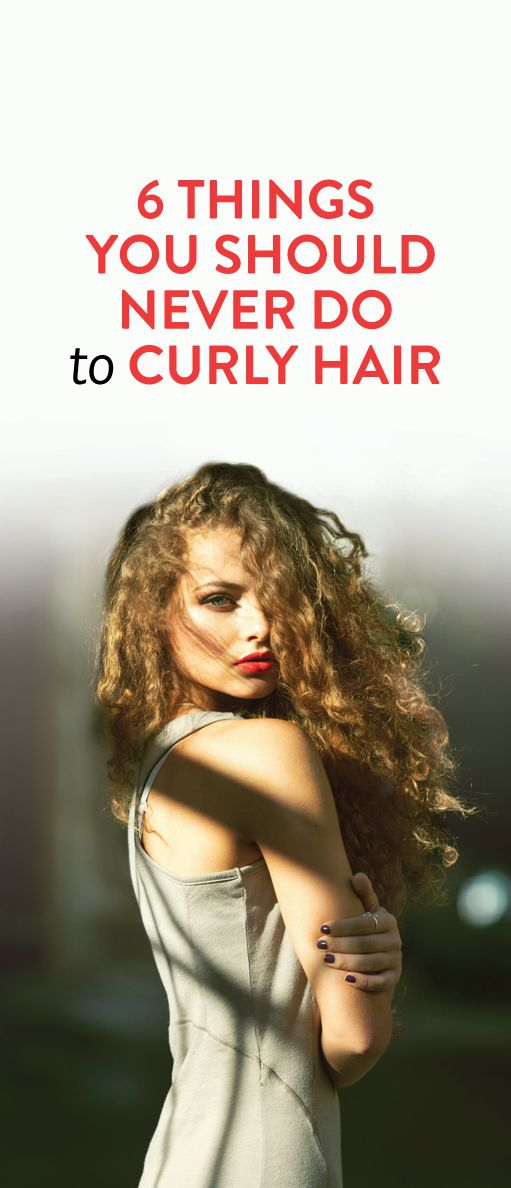 hair styles to do with curly hair 6 things you should never do to curly hair because your 3044 | 836426112fe3160895e6575418d0f4de hairstyles curly hair curly hair tips