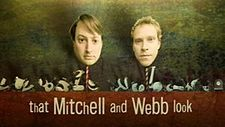 That Mitchell and Webb Look is a British television sketch show starring David Mitchell and Robert Webb.