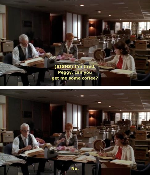 When Roger treated Peggy like his own personal secretary and she shut. it. down. | 18 Moments When Peggy Olson Was A Total Badass