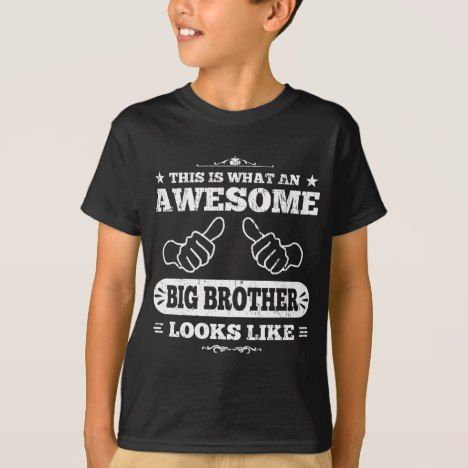 This Is What An Awesome Big Brother Looks Like T-Shirt - your brother deserves one - get now!