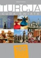 Turcja. Cuda świata. 100 kultowych rzeczy, zjawisk, miejsc
