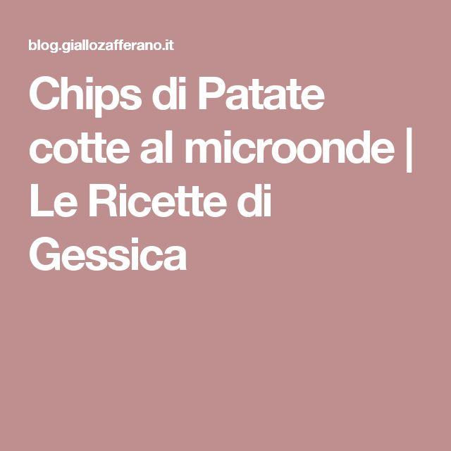 Chips di Patate cotte al microonde | Le Ricette di Gessica