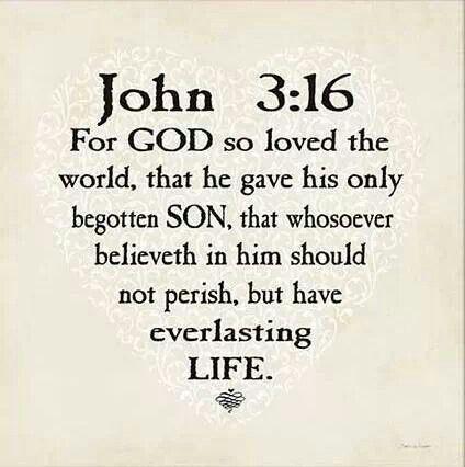 John 3:16 Juan 3:16 16 »De tal manera amó Dios al mundo, que ha dado a su Hijo unigénito, para que todo aquel que en él cree no se pierda, sino que tenga vida eterna.