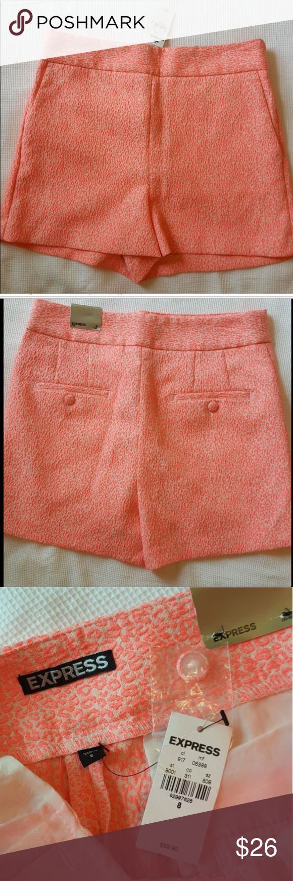 Express Sz 8 Shorts Hot Pink High Waisted Leopard Express Shorts, new with tags Women's size 8 High waist, size zipper, pockets Textured, Hot pink, animal print  Waist: 15 Inseam: 2.5 Rise: 13  Please see pictures for details. Express Shorts