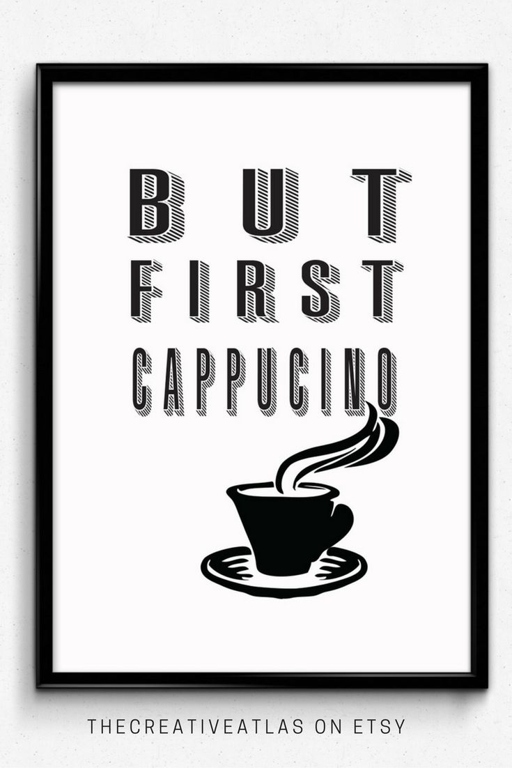 Cappuccino Art | Restaurant wall decor | Printable quote | Restaurant Decor | But first coffee | Framed quotes | Digital Download | Digital Download art | Digital Downloads printable | Wall art quotes | Calligraphy poster | wall art d�cor | Office art d�cor | home d�cor online | affordable home d�cor | art wall d�cor | hand lettering | home office d�cor | contemporary wall d�cor | home & d�cor | wall accessories | kitchen decor | d�cor wall art | Kitchen prints | kitchen wall art