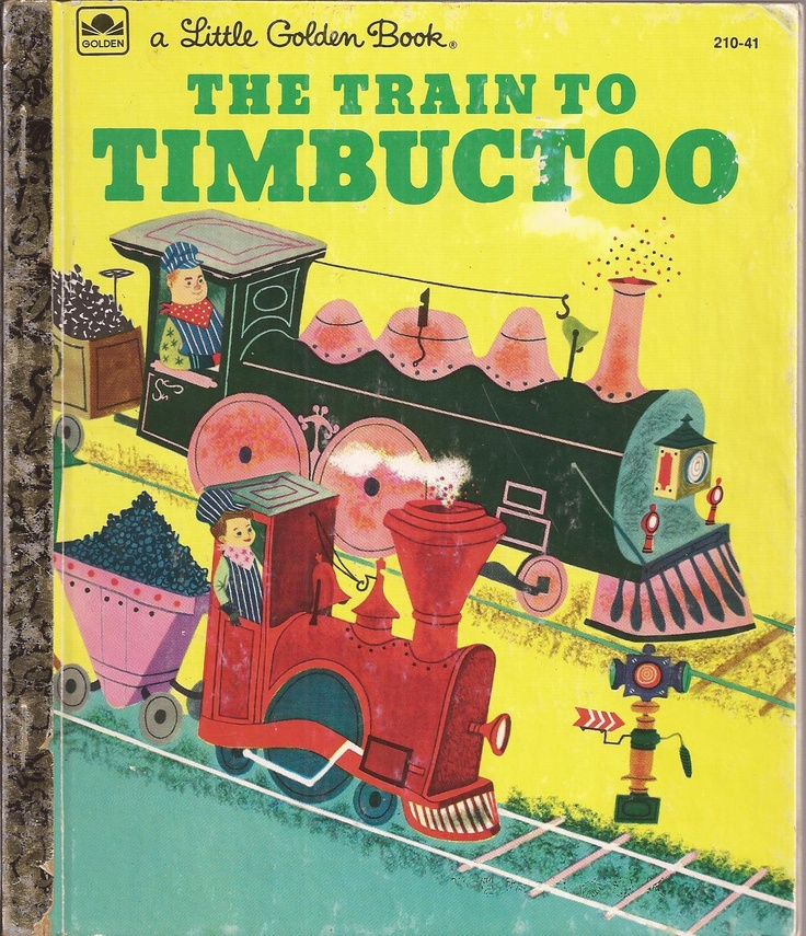 The Train To Timbuctoo Excellent Little Golden Book 1979 E Edition