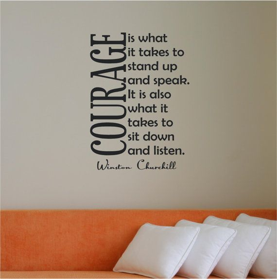 A lifelong message: Wall Art, Fabulous Quotes, Inspirational Quotes, Courage Quotes, Takes Winston, Quotes Sayings, Favorite Quotes, Winston Churchill, 16X22 Courage
