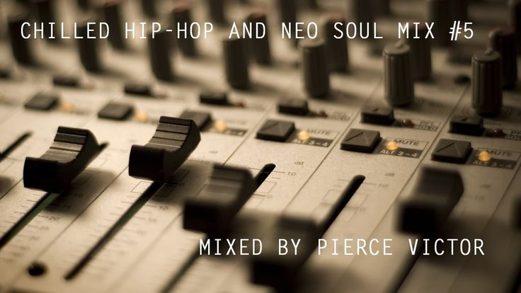 CHILLED HIP-HOP AND NEO-SOUL MIX #5