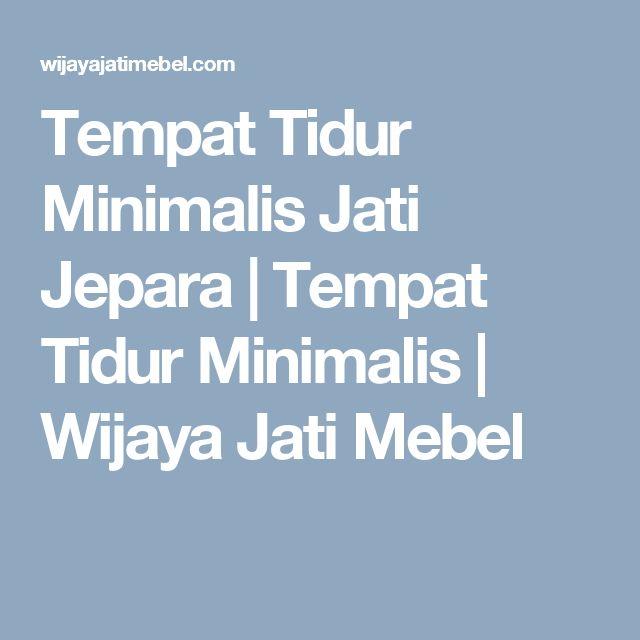 Tempat Tidur Minimalis Jati Jepara | Tempat Tidur Minimalis | Wijaya Jati Mebel