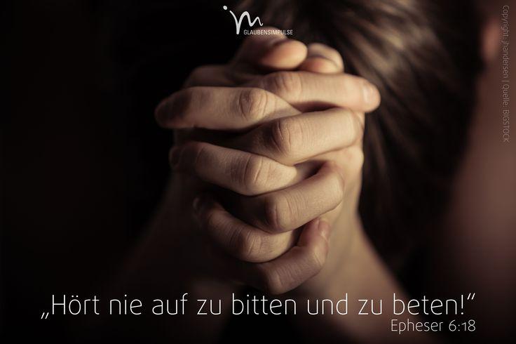 """""""Hört nie auf zu #beten und zu #bitten! Lasst euch dabei vom #Heiligen #Geist #leiten. Bleibt #wach und #bereit. Bittet #Gott #inständig für alle #Christen."""" #Epheser 6:18 #glaubensimpulse"""