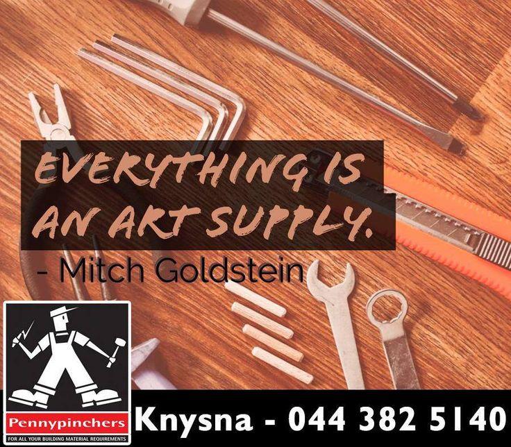 Everything is an art supply. - Mitch Goldstein #SundayMotivation #PennyPinchersKnysna