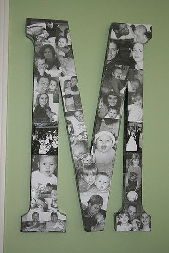A large letter with black and white photos mod podged on. Great