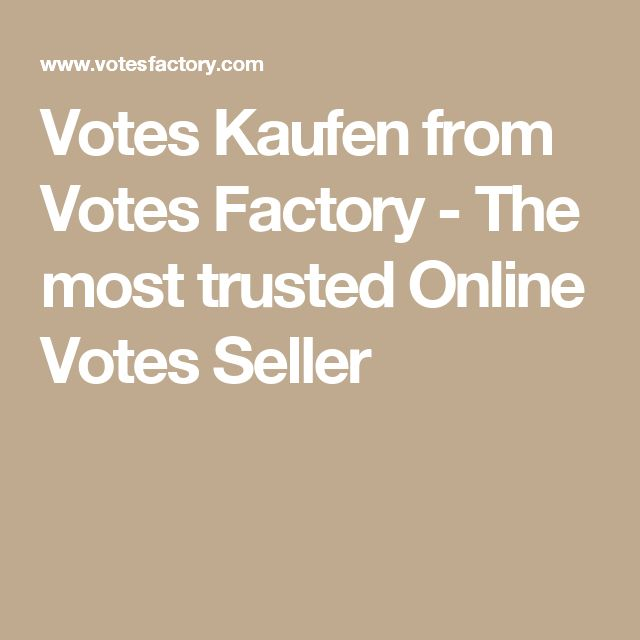 Votes Kaufen from Votes Factory - The most trusted Online Votes Seller
