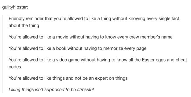 """If you're insecure about not being """"an expert on"""" or """"good at"""" anything:   29 Lil' Pieces Of Tumblr Inspiration To Make You Feel Less Sucky Today"""