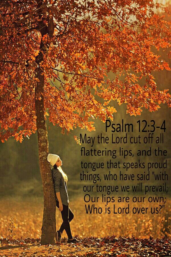 Psalm 12:3-4 (ESV) 3 May the Lord cut off all flattering ...
