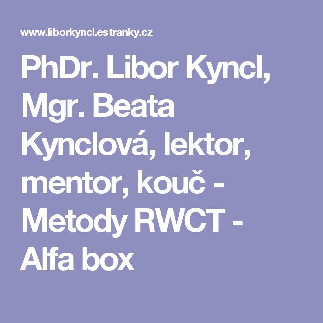 PhDr. Libor Kyncl, Mgr. Beata Kynclová, lektor, mentor, kouč - Metody RWCT - Alfa box