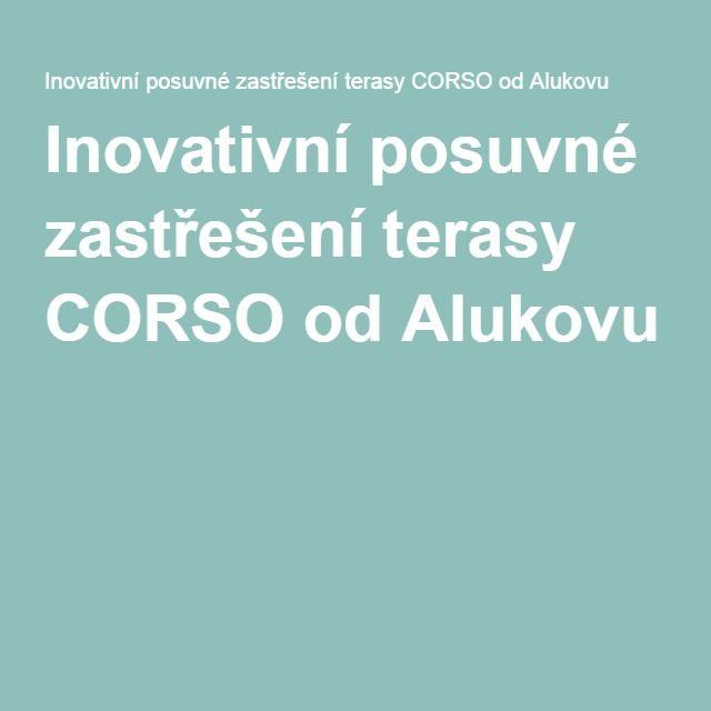 Inovativní posuvné zastřešení terasy CORSO od Alukovu