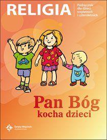 Religia 3- i 4-latek podr. dla ucznia - Pan Bóg kocha dzieci