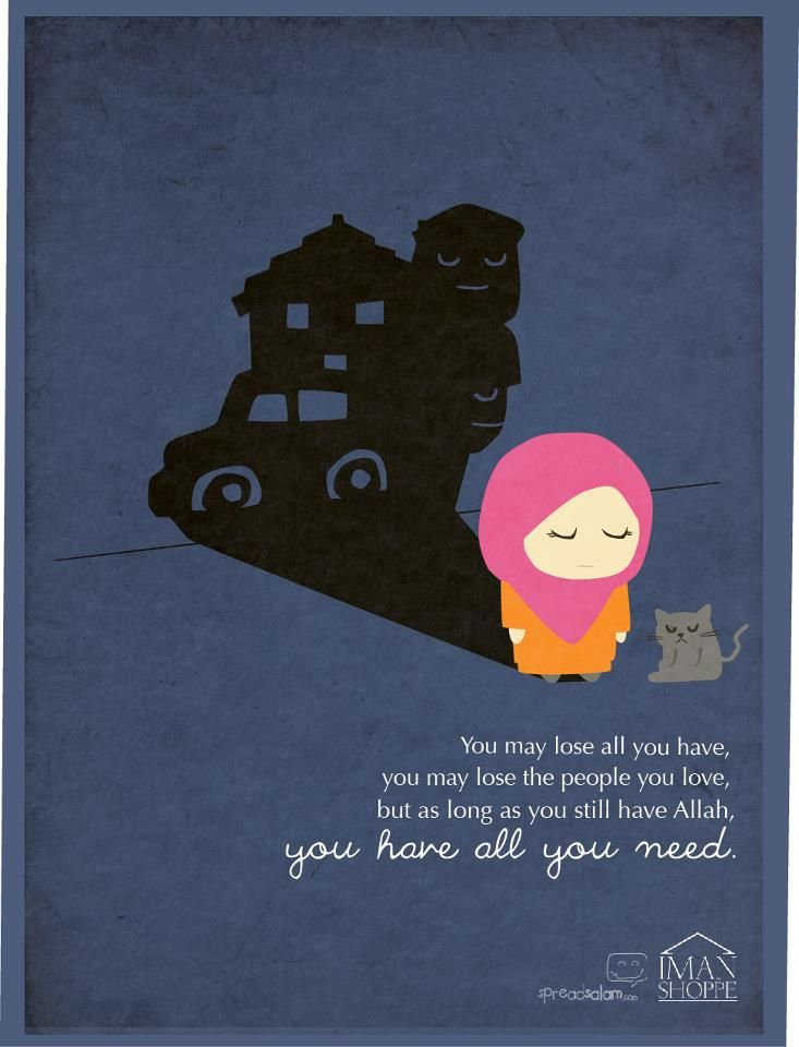 As long as you have Allah...you have all you need..