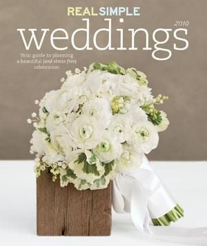 Real Simple Weddings 2010   Your guide to planning a beautiful (and stress-free) celebration.