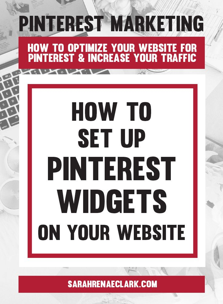 How to set up Pinterest widgets on your website   Pinterest marketing tips to get the most out of your website and increase your traffic from Pinterest – free Pinterest blog series