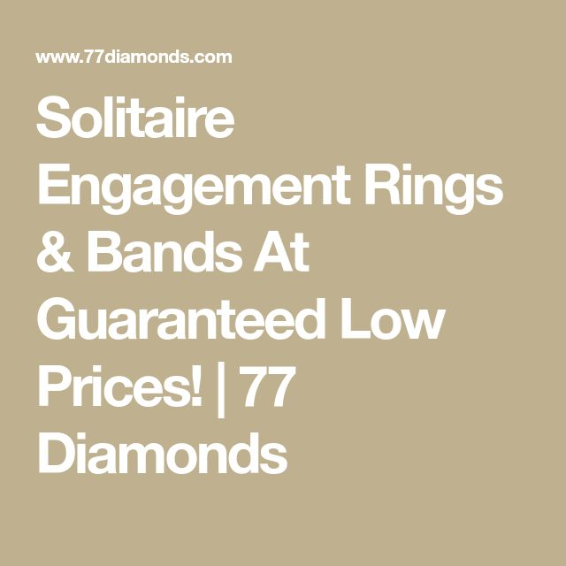 Solitaire Engagement Rings & Bands At Guaranteed Low Prices! | 77 Diamonds