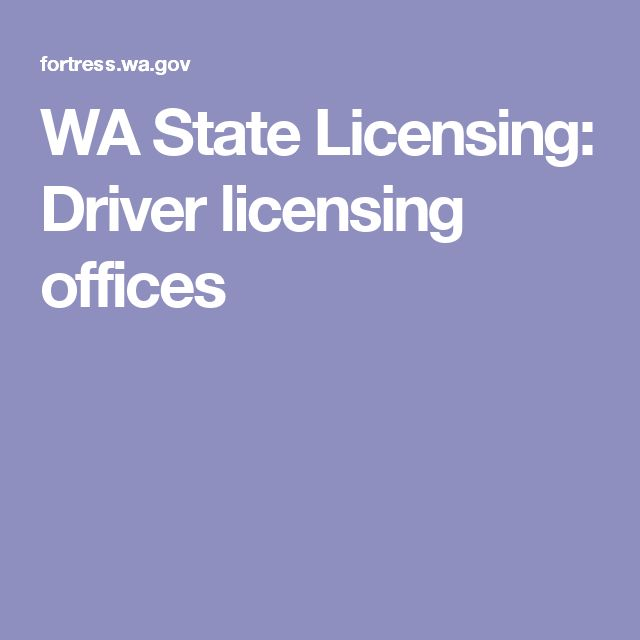 WA State Licensing: Driver licensing offices