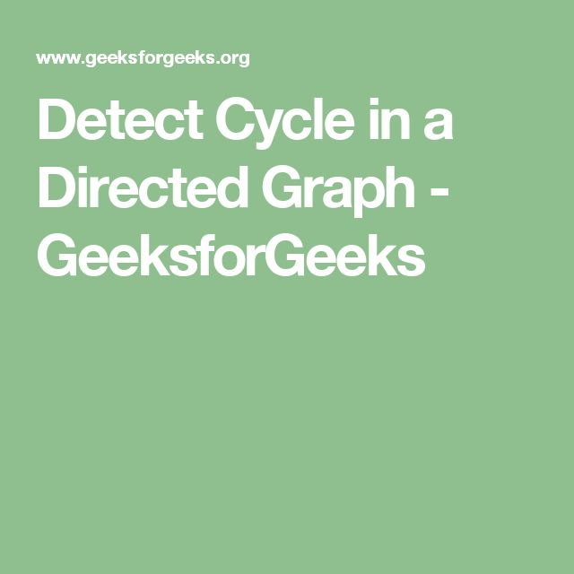 Detect Cycle in a Directed Graph - GeeksforGeeks