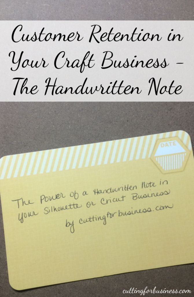 Customer Retention in Your Craft (Silhouette or Cricut) Business - The Handwritten Note by cuttingforbusiness.com