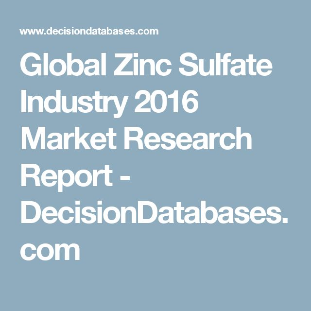 Global Zinc Sulfate Industry 2016 Market Research Report - DecisionDatabases.com