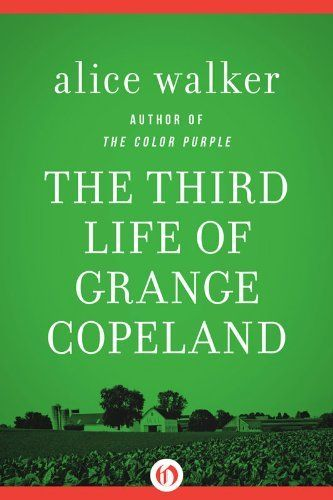 the third life of grange copeland The paperback of the the third life of grange copeland by alice walker at barnes & noble free shipping on $25 or more.