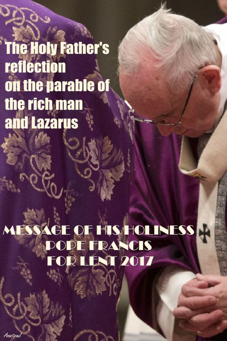 LENTEN REFLECTION – The Second Week of Lent – Thursday 16 MARCH (Today's Gospel Luke 16:19-31)    The Holy Father's reflection on the parable of the rich man and Lazarus (cf. Lk 16:19-31).....#mypic