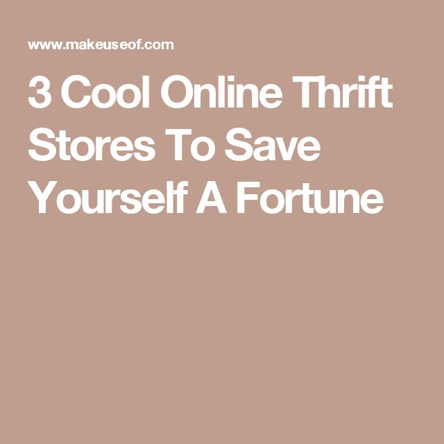 3 Cool Online Thrift Stores To Save Yourself A Fortune