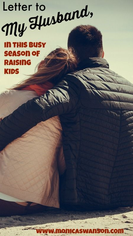 Dear Husband, In This Busy Season of Raising Kids... - Monica Swanson