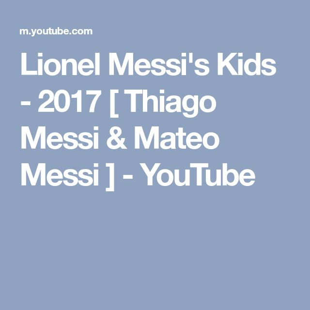 Lionel Messi's Kids - 2017 [ Thiago Messi & Mateo Messi ] - YouTube