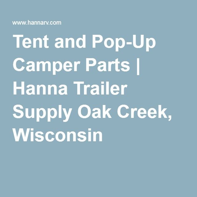 Tent and Pop-Up C&er Parts | Hanna Trailer Supply Oak Creek Wisconsin  sc 1 st  Pinterest & Best 25+ Camper parts ideas on Pinterest | Airstream parts Maggie ...