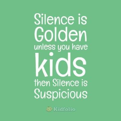 Silence is golden unless you have kids, then silence is suspicious. #parenting #silence #toddlerlife