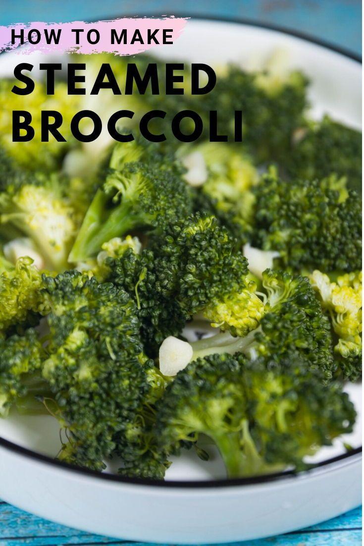 Steamed Broccoli Recipe Broccoli Recipes Side Dish Steamed Broccoli Recipes Steamed Broccoli