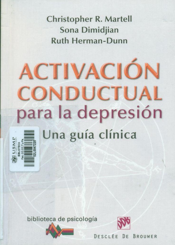 Título: Activación conductual para la depresión : una guía clínica /  Autor: Martell, Christopher R. / Ubicación: Bibliteca FCCTP - USMP 1er.Piso / Código: 616.8527 M26