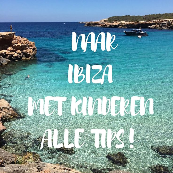 IBIZA MET KINDERENALLE TIPS!