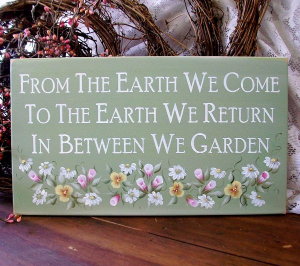 Garden Sign Ideas find this pin and more on garden signs quotes From The Earth We Come