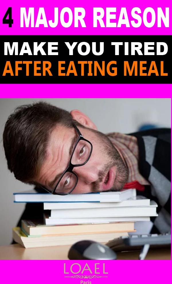 Why I Am So Tired After Eating Eliminnate Simple Mistake Tired After Eating Feel Tired I Feel Tired