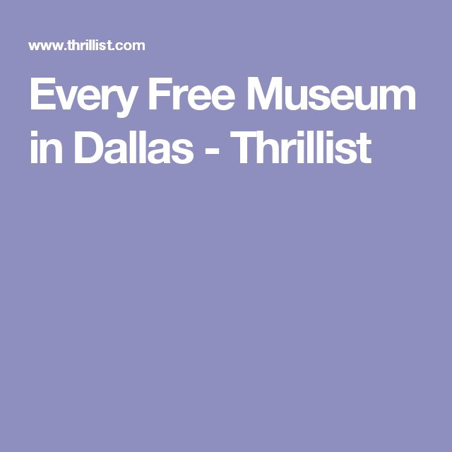 Every Free Museum in Dallas - Thrillist